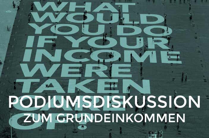 Bodenplakat Grundeinkommen What would you do if your income were taken care of